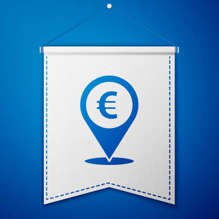 Blue Cash location pin icon isolated on blue background. Pointer and euro symbol. Money location. Business and investment concept. White pennant template. Vector Illustration
