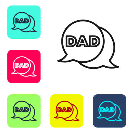 Black line Speech bubble dad icon isolated on white background. Happy fathers day. Set icons in color square buttons. Vector Illustration