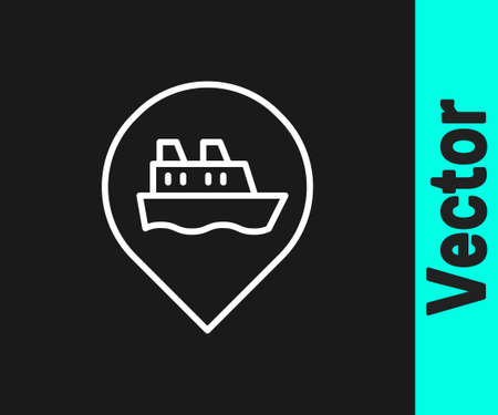 White line Location with cruise ship icon isolated on black background. Travel tourism nautical transport. Voyage passenger ship, cruise liner. Vector 矢量图像