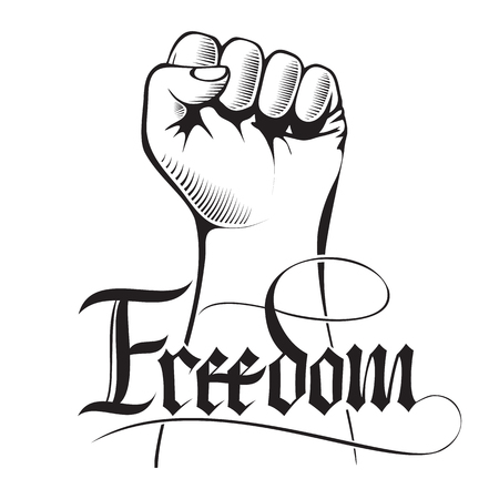 clenched fist: Vector illustration of a clenched fist held high in protest with handwritten word freedom. Illustration
