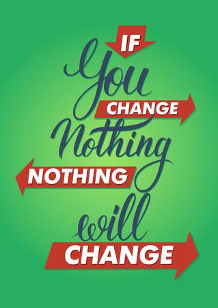 Als je verandert niets niets zal veranderen. Belettering teken typografie tshirt graphics op de achtergrond kleur.