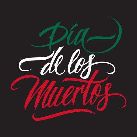 muertos: Dia de los muertos calligraphy. Day of the dead typography banner. Dia de los muertos lettering.  Illustration