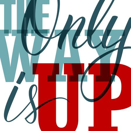 way up: The only way is up text design. Motivation banner. Vector illustration.