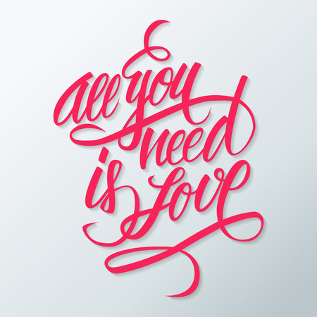 All you need is love hand lettering. Hand drawn card design. Handmade calligraphy. Vector illustration.