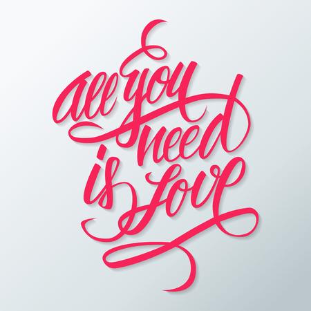 Alles, was Sie ist die Liebe Hand Schriftzug benötigen. Hand gezeichnete Kartenentwurf. Handgemachte Kalligraphie. Vektor-Illustration. Vektorgrafik