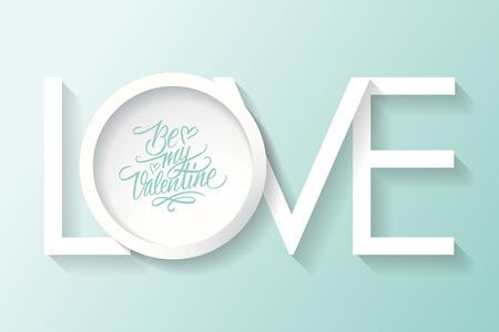 14: Be my Valentine card design. Vector inscription LOVE. 14 February greeting card. Vector illustration.