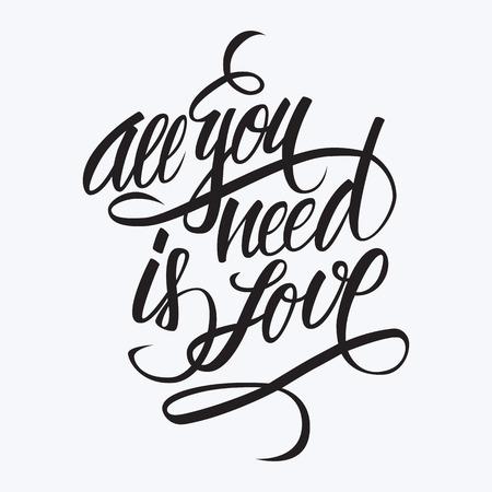 you black: Todo lo que necesitas es amor letras de la mano. Dibujado a mano diseño de la tarjeta. caligrafía hecha a mano. De color negro.