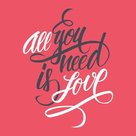 love you: All you need is love hand lettering. Hand drawn card design. Handmade calligraphy. Vector illustration.