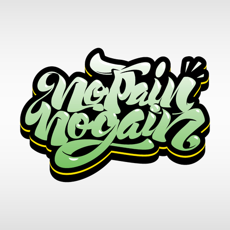 No Pain No Gain. Workout and fitness motivation quote. Creative vector typography graffiti style concept.