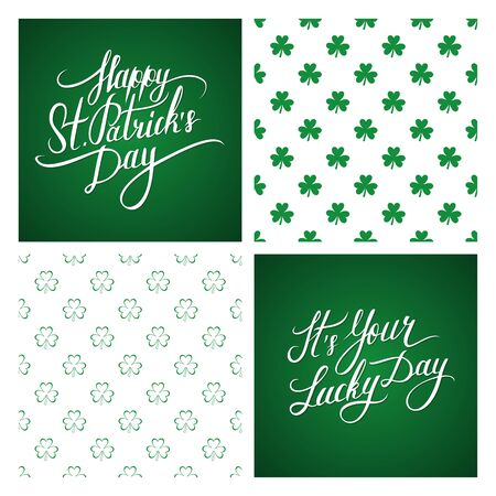 four leafed: Set of St. Patricks Day greeting cards and backgrounds. St. Patricks Day lettering. Calligraphic greeting inscription. Shamrock seamless pattern. Clover seamless pattern. Illustration