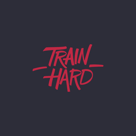 hard: Train hard. Workout and fitness motivation quote.