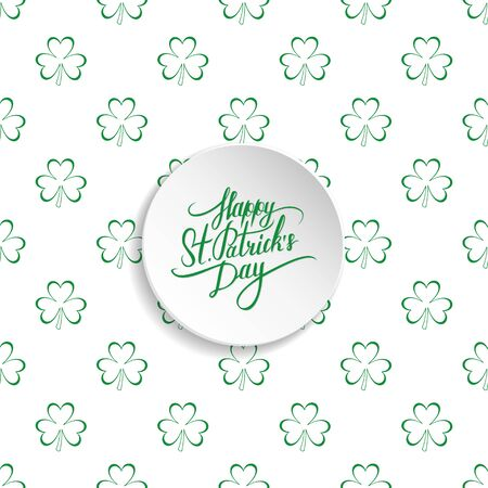 leafed: St. Patricks Day greetings. St. Patricks Day lettering. Calligraphic greeting inscription. Clover seamless pattern. Illustration