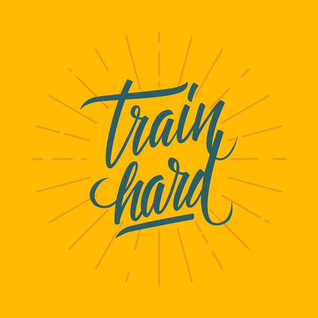 Train hard. Workout and fitness motivation quote. lettering.