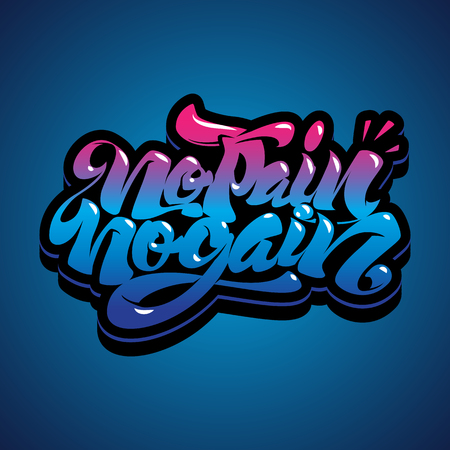 No: No Pain No Gain. Workout and fitness motivation quote. Creative typography graffiti style concept. Illustration