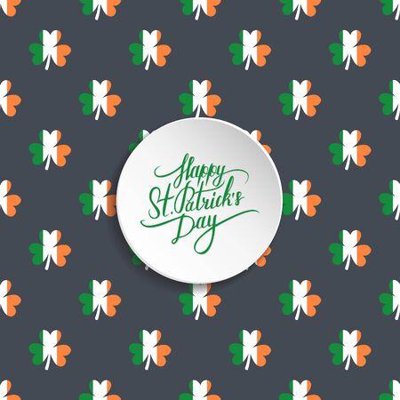 leafed: St. Patricks Day greetings. St. Patricks Day lettering. Calligraphic greeting inscription. Ireland flag color clover seamless pattern. illustration. Illustration