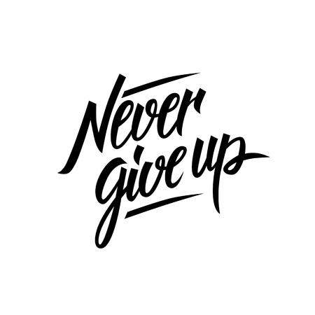 Nunca renunciar cita de motivación. Inscripción mano escrito. Dibujado a mano las letras. Nunca renunciar a la frase. Ilustración del vector.