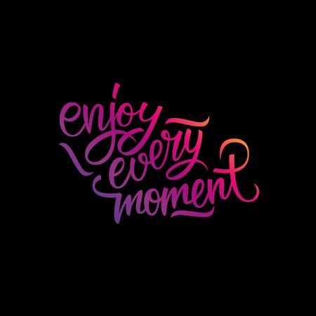 every: Enjoy every moment handwritten inscription. Enjoy every moment quote. Hand drawn lettering. Vector illustration.