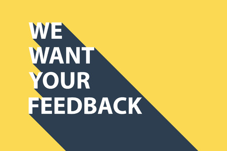 want: Business concept with text We Want Your Feedback and long shadow.