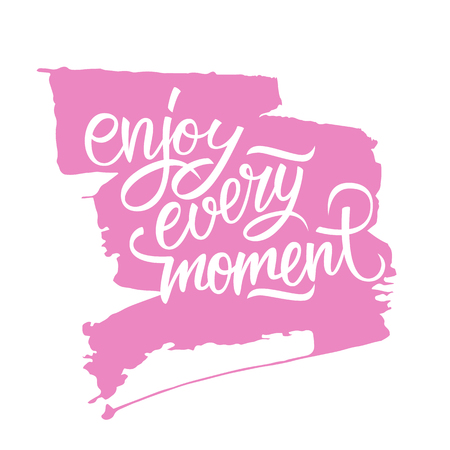 moment: Enjoy every moment handwritten inscription with brush stroke. Enjoy every moment quote. Hand drawn lettering. Motivation phrase. Vector illustration.