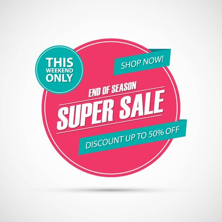 this: Super Sale. Only this weekend special offer banner, discount 50% off. End of season. Shop now! Vector illustration.
