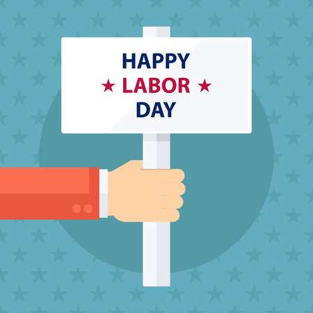 signboard design: Male hand holding Happy Labor Day signboard. Flat design vector illustration.