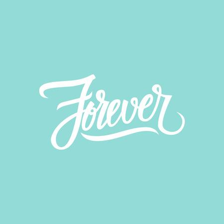 forever: Handwritten word Forever. Hand drawn lettering. Illustration