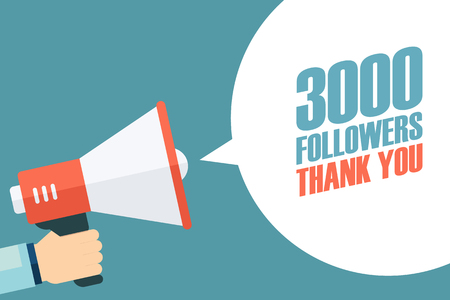subscriber: Male hand holding megaphone with 3000 followers, Thank You speech bubble. Concept for social networks, promotion and advertising. Flat design vector illustration.