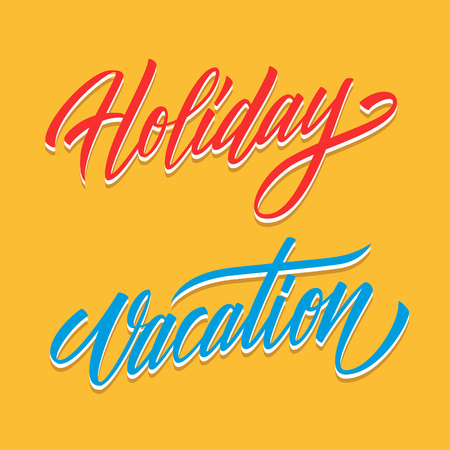 Handwritten inscription Holiday, Vacation. Creative hand drawn lettering for your design. Vector illustration. Illustration