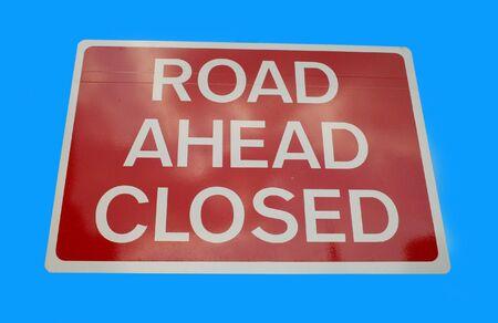 road ahead: Road ahead closed sign