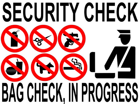 check in: Security check bag inspection in progress sign