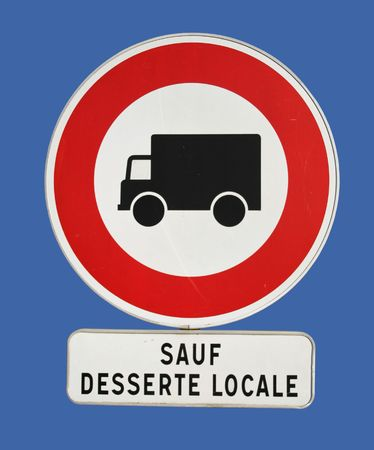 french trucks prohibited sign except for deliveries Stock Photo - 703564