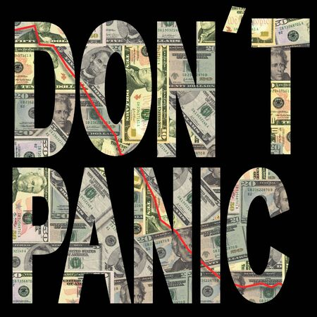don't: dont panic text with downwards graph and American dollars