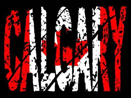 calgary: grunge Calgary text with Canadian flag illustration