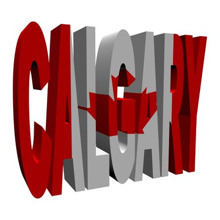 calgary: Calgary 3d text with Canadian flag on white illustration
