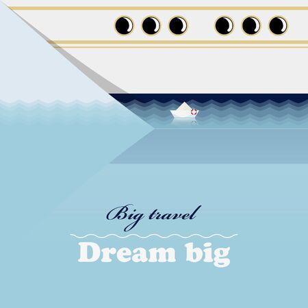 ocean liner: Huge ocean liner, little ship and inspiring lettering Dream big. Illustartion.