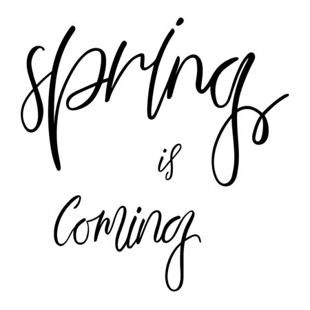 Spring is coming lettering hand sketched sign. Seasonal greeting card. Letter for holiday decorating.
