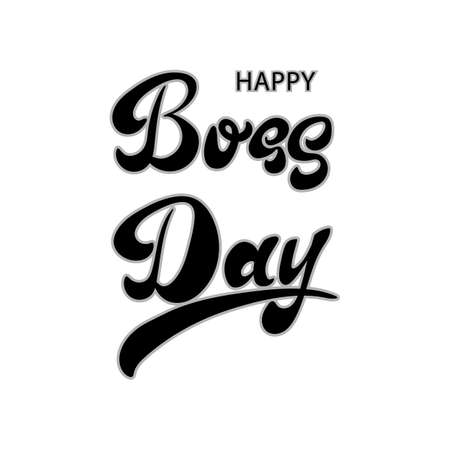 Happy Boss day hand lettering calligraphy text isolated for greetengs card. Holiday banner Vector 10 EPS