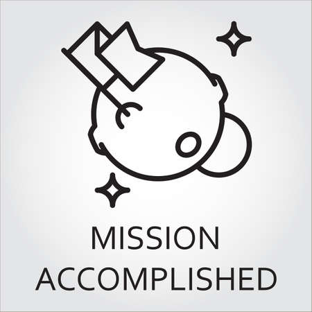 accomplished: Black flat line vector icon with a picture of mission accomplished as flag and moon. Illustration