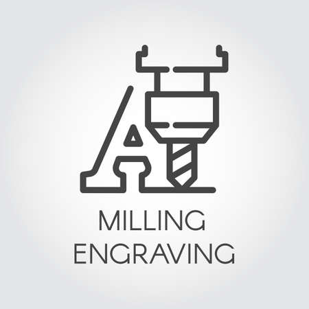 Milling engraving contour icon. Letter A and special machine for cutting initials, words and other on hard materials. Laser print concept. Graphic line pictogram. Vector illustration