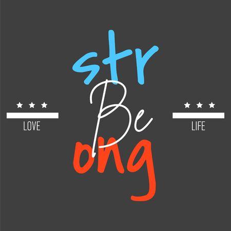T shirt design be strong typography vector illustration template. T-shirt print design on dark backdrop.