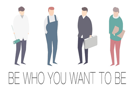 motivator: Be who you want to be motivator. 4 kinds of professions. Men of different jobs.