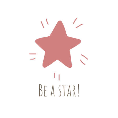Simple illustration with shiny red star and Be a Star  phrase on white background. Perfect for kids cards, banners, book illustrations and othe design projects.Vector.