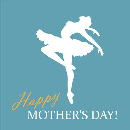 Greeting card with balerina's silhouette, twinkle lights and Happy Mother's Day! phrase in blue, white and yellow colors. Vector Illustration.