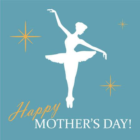 Greeting card with balerina's silhouette, twinkle lights and Happy Mother's Day! phrase in blue, white and yellow colors. Vector Illustration. Eps 10.