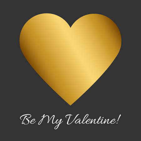 Vector illustration with gold heart and romantic phrase Be my Valentine! on black background. Simple Classic design.