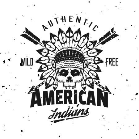 Indian chief skull vector emblem, label, badge  in vintage monochrome style isolated on background with removable grunge textures