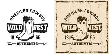 Wild west vector emblem, badge, label or t-shirt print with cowboy boots in two style monochrome and vintage colored