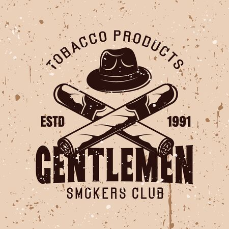 Gentlemen smokers club vector vintage emblem with hat and crossed cigars on background with grunge textures Ilustração