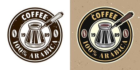 Coffee shop vector round emblem, badge, label or logo with turkish cezve. Two styles monochrome and colored with removable textures