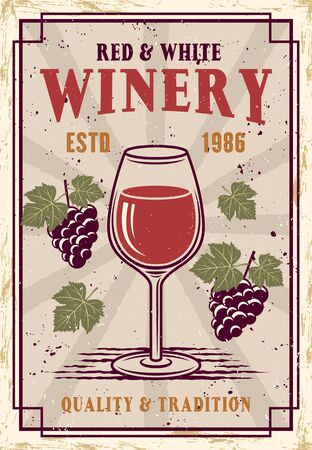 Winery vector colored poster in vintage style with wineglass and bunches of grapes. Illustration with removable text and grunge textures on separate layers